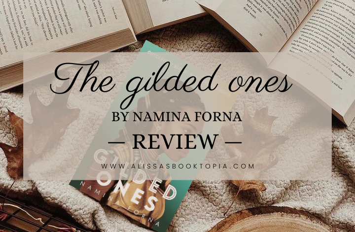 Book tour review: The Gilded Ones (Namina Forna) | the feminist YA fantasy I wascraving!
